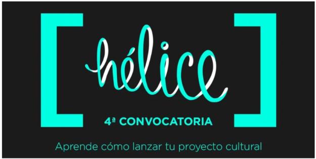 ¡Lanza tu proyecto cultural gracias a Proyecto Hélice!